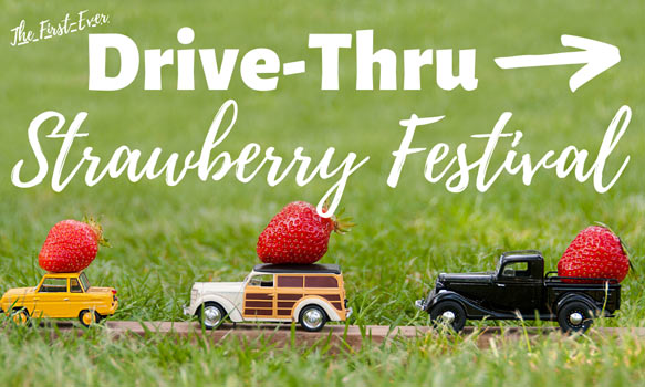 Drive-Thru Strawberry Festival - South Central PA