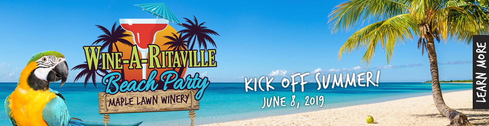 Maple Lawn Winery Wine-a-Ritaville Beach Party Event 2019