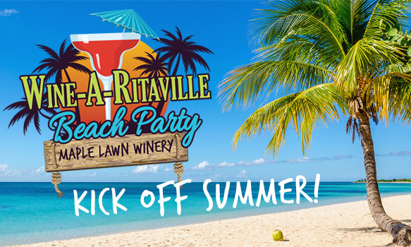 WIne-A-Ritaville Beach Party at Maple Lawn Winery in Pennsylvania